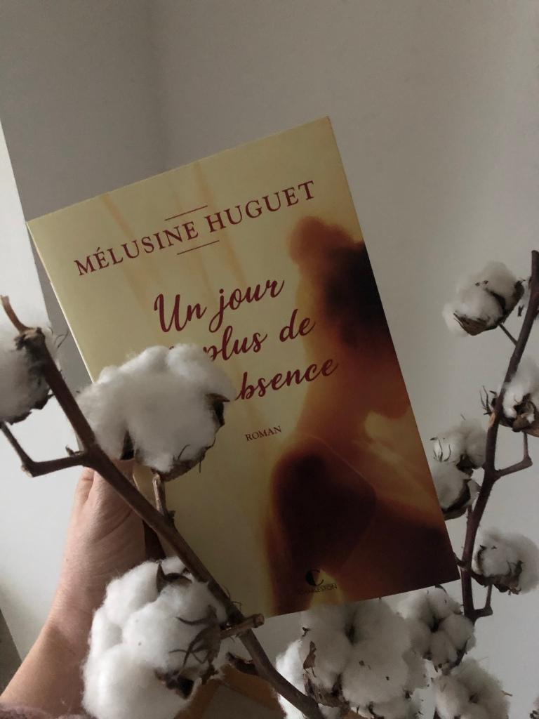 Un jour de plus de ton absence, Mélusine Huguet